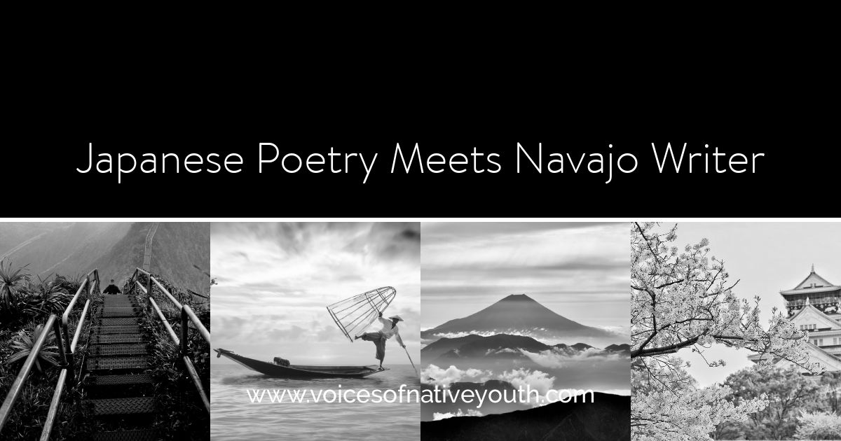 A Navajo writer tries her hand at a Japanese poetry form, proving that we can all learn from each other and embrace our differences. #poetry #haiku #nativeyouth #navajo #ownvoices